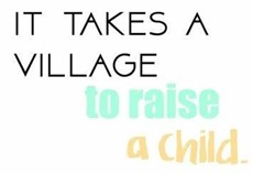 It takes a village to raise a child sign